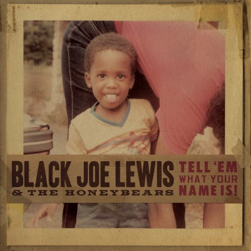 black-joe-lewis-the-honeybears-tell-em-what-your-name-is-cover